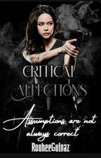 Critical Affections by RooheeGulnaz