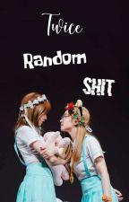 TWICE RANDOM SHIT  by Moguriii_