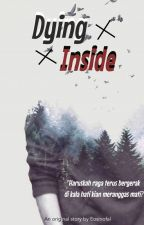 Dying Inside by eosinofal