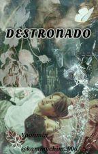 Destronado by kammychim2006