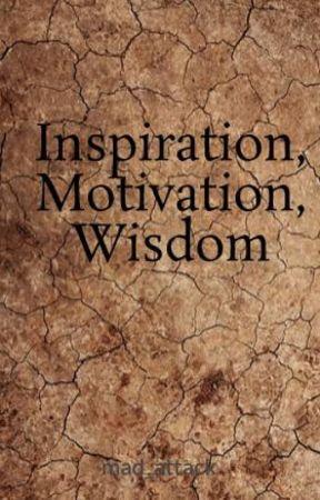 Inspiration, Motivation, Wisdom - \