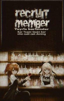 Đọc truyện (Bar Team) Recruit Members - Tuyển bartender
