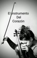 El Instrumento del Corazón by Jazmine_G123