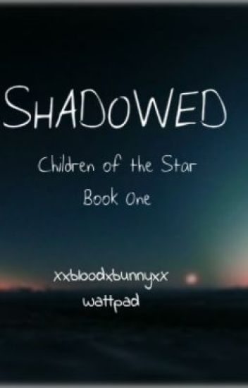Shadowed (Children of the Star BK 1)