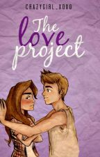The Love Project by Crazygirl_xoxo