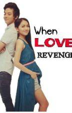 When Love Revenge (Kathniel) by emefengerl