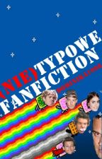 (NIE)Typowe fanfiction by dominika1998