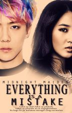 Everything Is A Mistake by midnight_maiden
