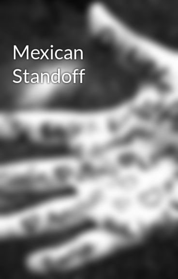 Mexican Standoff by dreamgirl809