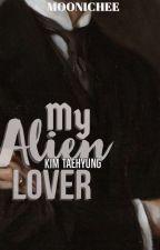 My Alien Lover   K.TH~   (Bts Series #1) by AquezaKeisya