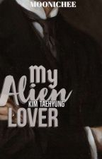 My Alien Lover   KTH ✓ by Moonichee
