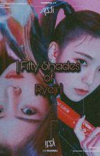 Fifty Shades of Ryeji | RyujinxYeji by beachesintheclub