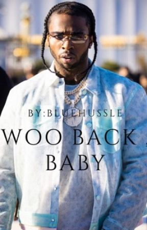 WOO BACK , BABY by BlueHussle