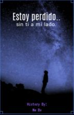 Estoy perdido, sin tu a mi lado. by loli99000