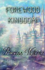 Forewood Kingdom: Princess Victoria by NaomiNatalie