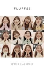 Fluffs? (IZ*ONE x M! Reader) by Yenalogy
