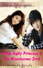 Miss Ugly Princess and the Handsome Jerk by LienalyDreams