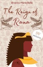 The Reign of Rana: An Egyptian Love Story by XxBriannaMariexX