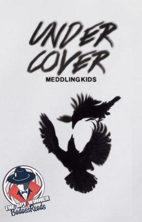 Undercover ✔ by meddlingkids