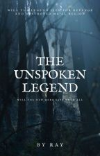 The Unspoken Legend by Miszray
