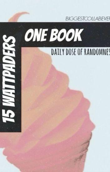 15 Wattpaders, 1 Epic Book (Old Version) - BiggestCollabEver