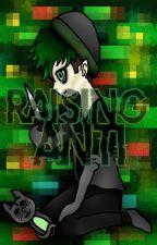 Raising Anti by StitchedIvy