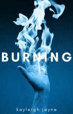 burning by kayleigh___jayne28
