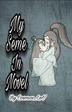 My seme in  novel ❤ by Cosmos_LoV