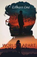 World's Apart by Sour_Secret