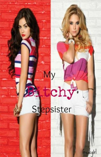 My bitchy stepsister(Wag muna basahin )