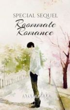 Roommate Romance (SPECIAL SEQUEL) by ArissaDasa