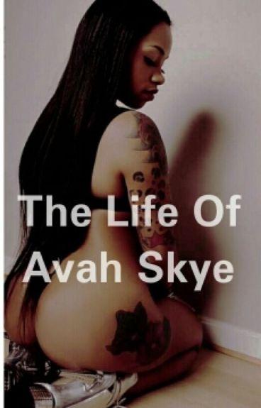 The Life Of Avah Skye