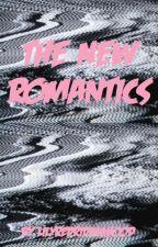 The New Romantics by LilyRedRidingHood
