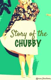 STORY OF THE CHUBBY by African_Directioner_