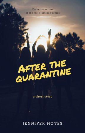 After the Quarantine by JenniferHotes