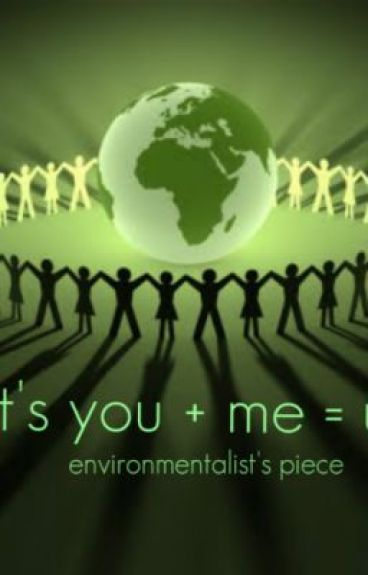 It's you + me = us (environmentalist's piece; make a move for a change) by kc_sangco