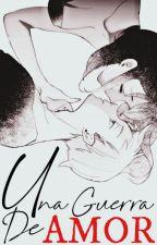 Una Guerra de Amor [KIANE] by Diane330