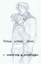 Nous irons loin by LunaAndLyna