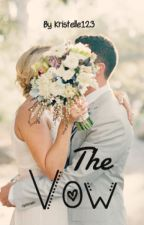 The Vow by Kristelle123