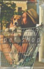 Pet Shop // l.h. by calnifornia