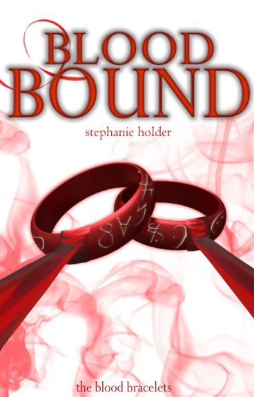 The Blood Bracelets #1: Blood Bound by SJ_Holder