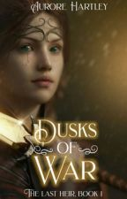 The last heir first book: Dusks of war by AuroreHartley