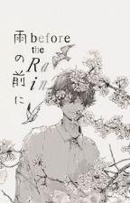 Before the Rain | Cell Phone Novel by nineseas