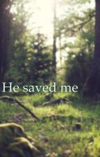 He saved me by Dreamer9603