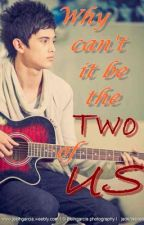 Why Cant it be The TWO of US? (JaeVon Fan Fiction) by MaYheng_16