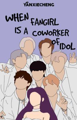 Đọc truyện [Fanfic/BTS x Fangirl] Khi Fangirl Là Đồng Nghiệp Của Idols