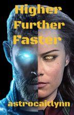 Higher Further Faster by astrocaitlynn