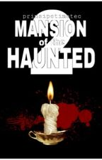 Mansion of the Haunted 2 by prinsipetimoteo