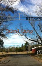 /\/\/\Talent Camp/\/\/\ by AshleySNHU2020