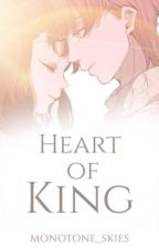 Heart of King  |King X Reader| by monotone_skies